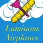 QUICK REVIEW: Luminous Airplanes