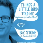 QUICK REVIEW: Things A Little Bird Told Me: Confessions Of A Creative Mind